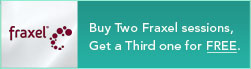 Buy Two Fraxel Sessions, Get a Third one for Free.